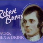 Robert Burns Work Sex Drink